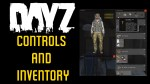 DayZ Standalone Controls and Inventory